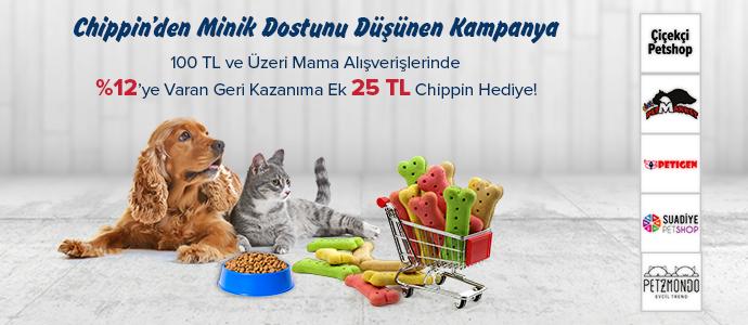 MİNİK DOSTUNA MAMA AL 25 TL CHIPPIN KAZAN!