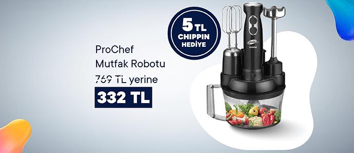 ProChef Mutfak Robotu 769 TL yerine 332 TL ve 5 TL Chippin hediye